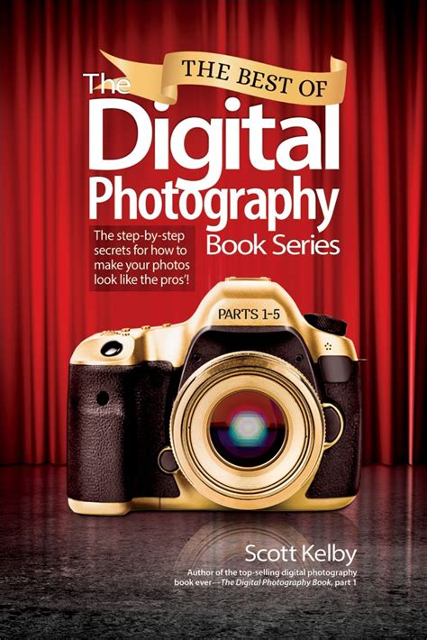 Best of The Digital Photography Book Series, The: The step